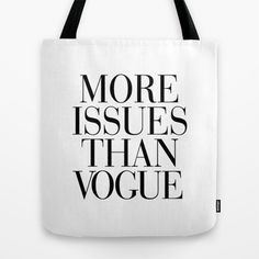 More Issues than Vogue Tote Bag by RexLambo - $22.00