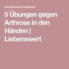 5 Übungen gegen Arthrose in den Händen   Liebenswert