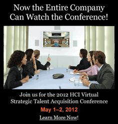 Check out HCI's Strategic Talent Acquisition Conference from the comfort of your own desk!