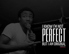 childish gambino, quotes, sayings, perfect, i am original Good Life Quotes, Best Quotes, Quote Life, Childish Gambino Quotes, Lyrics To Live By, Rapper Quotes, Donald Glover, Artist Quotes, Interesting Quotes