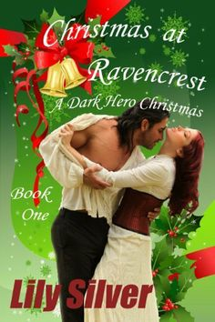 Christmas at Ravencrest: A Dark Hero Christmas Short (Reluctant Heroes) by Lily Silver, http://www.amazon.com/dp/B00AKQTJ92/ref=cm_sw_r_pi_dp_qyeIsb182ZJJW