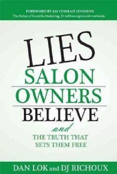 Lies Salon Owners Believe: And the Truth That Sets Them Free (Hardcover) - 13726748 - Overstock.com Shopping - Great Deals on Health & Beauty