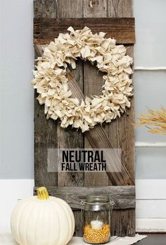 Lovely and super simple Neutral Fall Wreath.  You have to see what was used to make this -- it's not your typical fabric.  More info at livelaughrowe.com