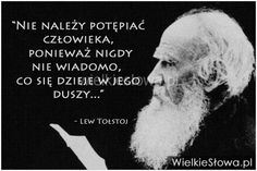 Nie należy potępiać człowieka... #Tołstoj-Lew, #Alkohol-i-nałogi, #Człowiek, #Dusza Important Quotes, Einstein, Life Is Good, Texts, Sad, Inspirational Quotes, Thoughts, Humor, Motivation