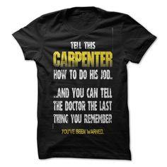 Tell This Carpentry How To Do His Job Balck T Shirt, Hoodie, Sweatshirts