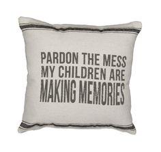 Rustic Pardon The Mess Accent Pillow//
