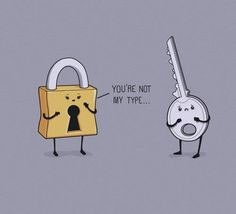 You are not my type... (LOL!)