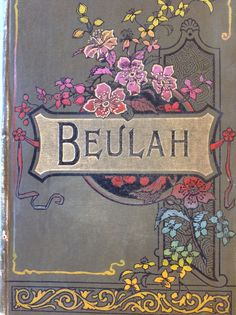 Beulah book cover, author Augusta J Evans Wilson, published by John Heywood, Manchester
