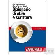 Dizionario di stile e scrittura, di Marina Beltramo e Maria Teresa Nesci (Zanichelli 2011)