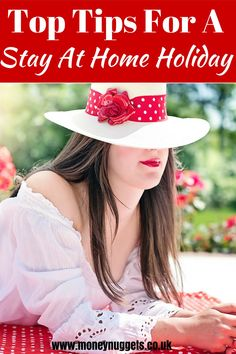 If you can't afford to go away on holiday, here are top tips to help you enjoy a happy stay at home holiday in style.