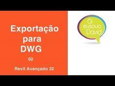 Revit  David Vídeo Aulas Avançado 32 Exportação para DWG 2