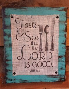 Taste and See that the Lord is Good Burlap and Wood Sign, Scripture Decor, Scripture Sign, Distressed Decor, Psalm 34:8, Christian Decor