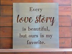 Every Love Story is Beautiful metal sign by CoastalIronDesigns
