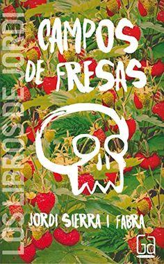 Campos De Fresas (Los libros de...) de Jordi Sierra i Fabra…