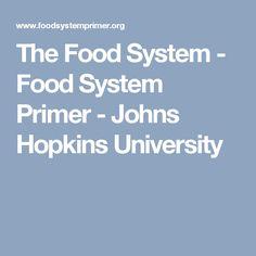 The Food System - Food System Primer - Johns Hopkins University