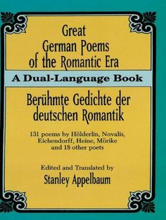Great German Poems of the Romantic Era: A Dual-Language Book (Dover Dual Language German) by Stanley Appelbaum. $8.22