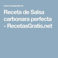 Receta de Salsa carbonara perfecta - RecetasGratis.net