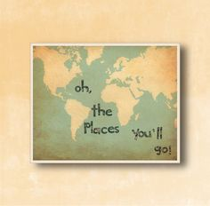 Oh, the Places you'll Go! Dr Seuss - Family Room playroom - World map vintage - 8x10 in print - Boys bedroom wall art for children 14