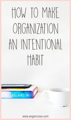 It's no secret that organization is really hard. As a creative, I really struggle with it, but I'm learning to make organization an intentional habit.