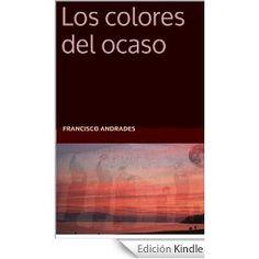 Esta semana gratis en Amazon mi relato Los Colores del Ocaso