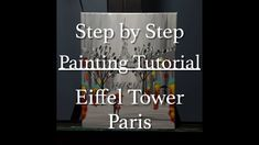 Step by Step Beginner Acrylic Painting Tutorial - Eiffel Tower, Paris by Brian Sloan Acrylic Painting Tutorials, Diy Painting, Eiffel Tower Painting, Paris Painting, Romantic Scenes, Step By Step Painting, Paris Eiffel Tower, Learn To Paint, Artist At Work