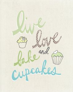 Live Love and Bake Cupcakes 8x10