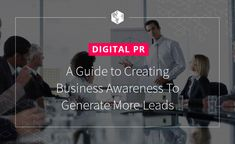 Digital PR Guide: Create Business Awareness To Generate More Leads Digital Marketing Trends, Online Marketing, Online Publications, Initial Bracelet, Create Awareness, Influencer Marketing, Lead Generation, Public Relations, Content Marketing