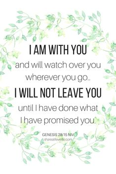 Genesis 28:15 God's promise I am with you wherever you go Bible verse, Bible verse about God's promise, I will not leave you