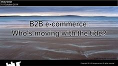 Who's moving along with the tide - B2B e-commerce
