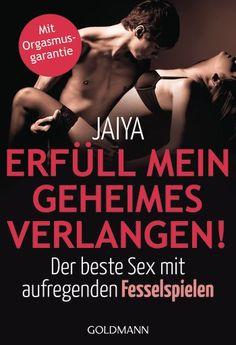 Erfüll mein geheimes Verlangen! - Jaiya