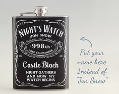 Personalized Game of Throne House Night's Watch Liquor Hip Flask, Stainless Steel Flask 6 oz / 8 oz FKM012 by kanlaya3225 on Etsy https://www.etsy.com/listing/210698929/personalized-game-of-throne-house-nights