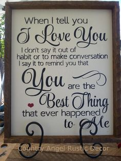 when I tell you I LOVE YOU you are the best by CountryAngelRustic, $39.95