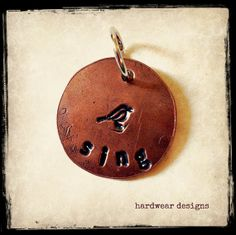 SING STAMPED CHARM  3/4 inch Copper Disc  Hand by hardweardesigns, $14.00