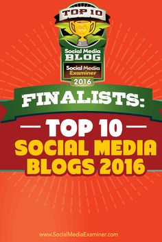 We received over 300 nominations for our seventh-annual Top 10 Social Media Blogs contest (the blogosphere's biggest contest for social media blogs)!  As in the past, the list of 20 finalists has some returning reader favorites and some new titles for our judges to consider. Via @smexaminer