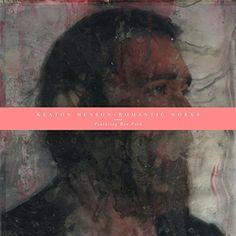 Keaton Henson: Romantic Works [Bonus Tracks Edition] [VINYL]