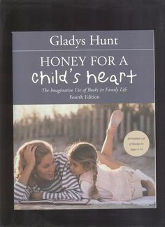Honey for a Child's Heart: Gladys Hunt: 0025986242466: Amazon.com: Books