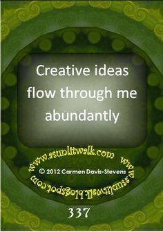 337 Creative ideas flow through me abundantly | A Sunlit Walk