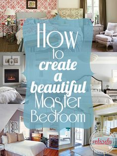 DIY:: Simple tips for creating a Beautiful Master Bedroom. ! Great Do It Yourself Design Post !! Thorough Step by Step Guide