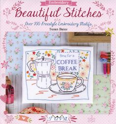 Shop Beautiful Stitches Over 100 Freestyle Embroidery Motifs by Susan Bates. One of many items available from our Health, Family & Lifestyle department here at Fruugo! Hand Embroidery Stitches, Cross Stitch Embroidery, Machine Embroidery Designs, Embroidery Patterns, Hand Stitching, Embroidery Books, Stitch Book, Chain Stitch, Sewing Techniques