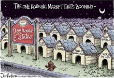Warning Real Estate Political Humor: This housing market is booming! Real Estate Quotes, Real Estate Humor, Mount Pleasant South Carolina, Funny Picture Gallery, Mortgage Humor, First Time Home Buyers, Dog Houses, Funny Pictures, Marketing