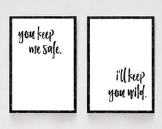 You Keep Me Safe I'll Keep You Wild, Bedroom Decor, Black and White Prints, Wedding Gifts, Newlywed Gifts, His and Hers, Master Bedroom
