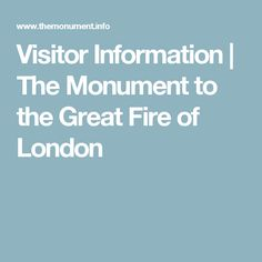 Visitor Information | The Monument to the Great Fire of London