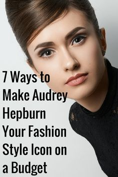 Love Audrey Hepburn's classic look? Here is how to incorporate her timeless looks into your own closet – all while maintaining a tight personal budget.