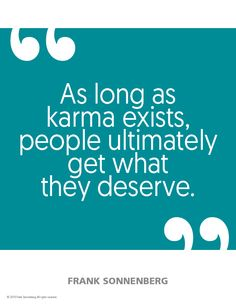 """As long as karma exists, people ultimately get what they deserve. Karma Meaning, Cause And Effect, Character Education, Good Energy, Leadership Quotes, Big Picture, Keep It Cleaner, Food For Thought, Comebacks"