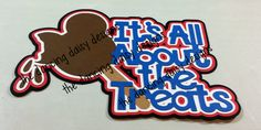 It's all abou the Treats Disney World Mickey Ice cream Title paper piecings die cut title for scrapbook - pinned by pin4etsy.com