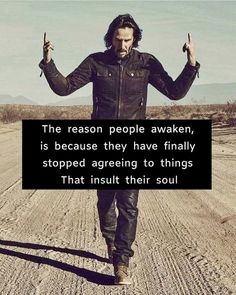 Inspirational Positive Quotes :The reason people awaken is because they have finally stopped agreeing to things - Jesie Wisdom Quotes, True Quotes, Great Quotes, Quotes To Live By, Motivational Quotes, Inspirational Quotes, Keanu Reeves Quotes, A Course In Miracles, Badass Quotes