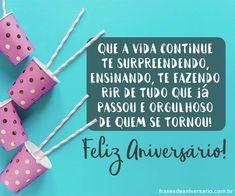 Feliz Aniversário! Tenha uma Vida Feliz! – Frases de Aniversário