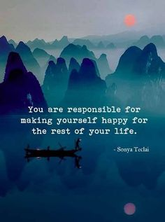 You are responsible for your own happiness