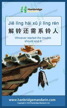 Learn Chinese idiom 解铃还需系铃人 jiě línɡ hái xū xì línɡ rén Whoever started the trouble should end it.