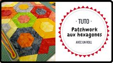 Tuto : un patch hexagone avec un roll!